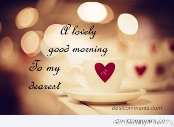 A Lovely Good Morning To My Dearest