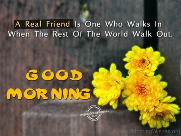 A Real Friend Is One Who Walks In