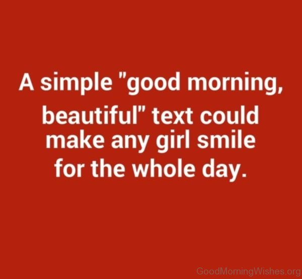 A Simple Good Morning Beautiful Text Could Make Any Girl Smile For The Whole Day