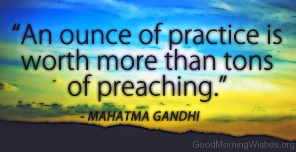 An Ounce Of Practice Is Worth More Then