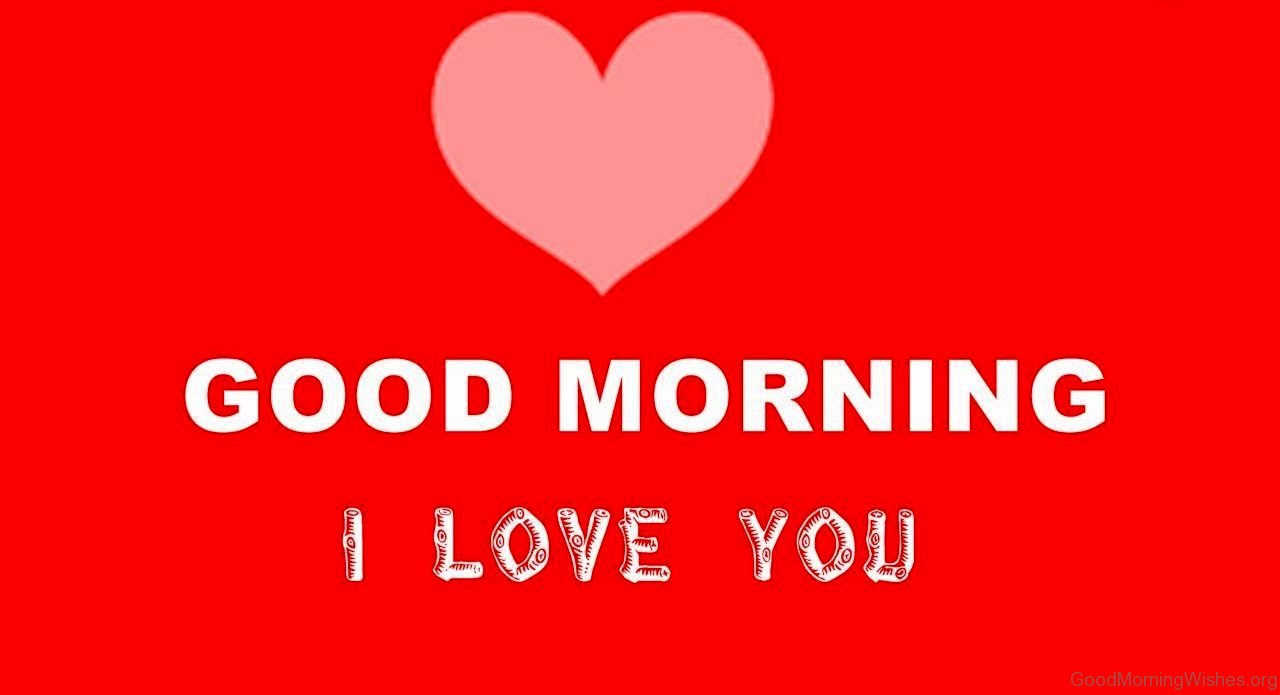 Good Morning My Love Couple Images : Good morning i love you wishes