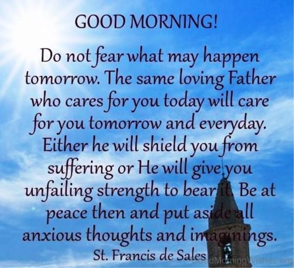 Do Not Fear What May Happen Tomorrow