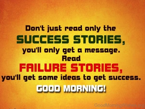 Dont Just Read Only The Success Stories