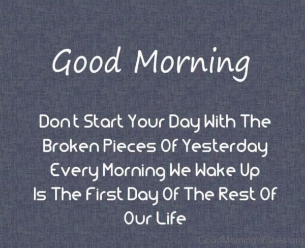 Dont Start Your Day With The Broken Pieces Of Yesterday 2