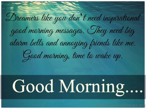 Dreamers Like You Dont Need Inspirational Good Morning Messages