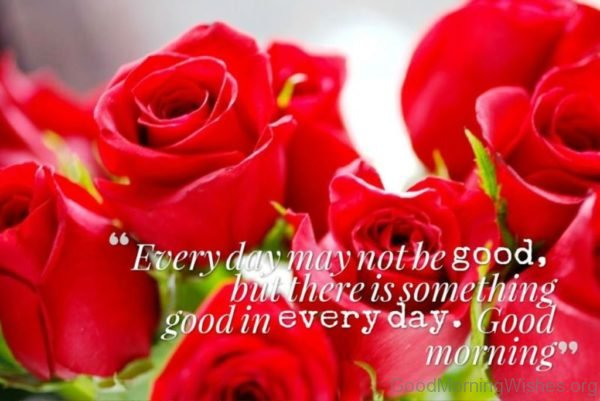 Every Day May Not Be Good 1