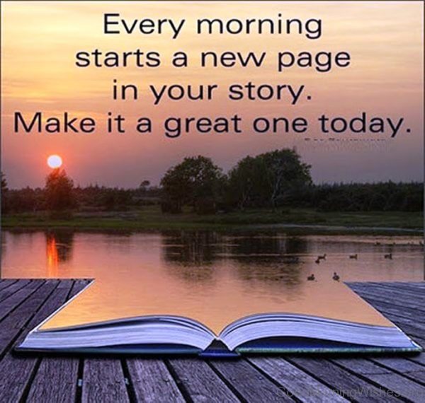 Every Morning Starts A New Page In Your Story 1
