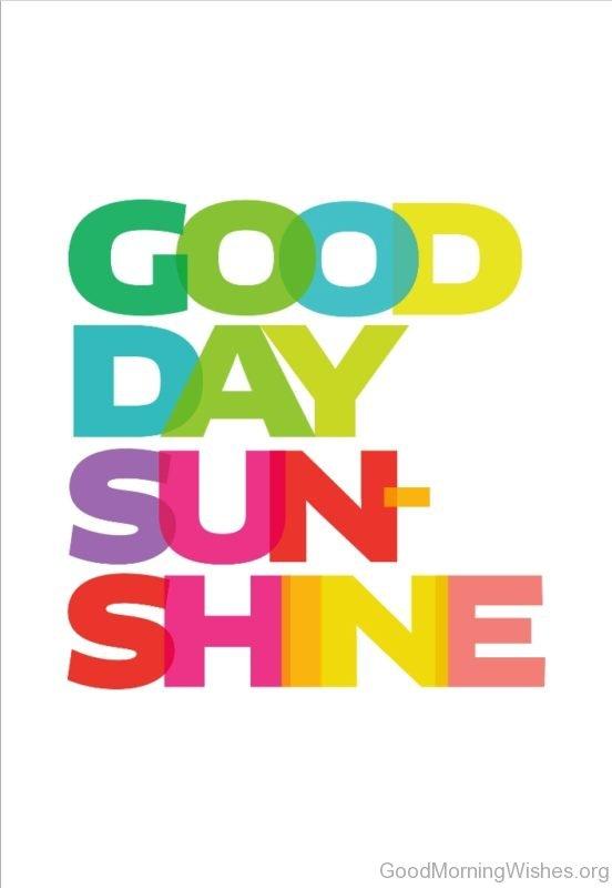 Good Day Sun Shine Pic