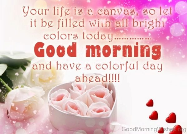 Good Morning And Have A Colorful Day A Head