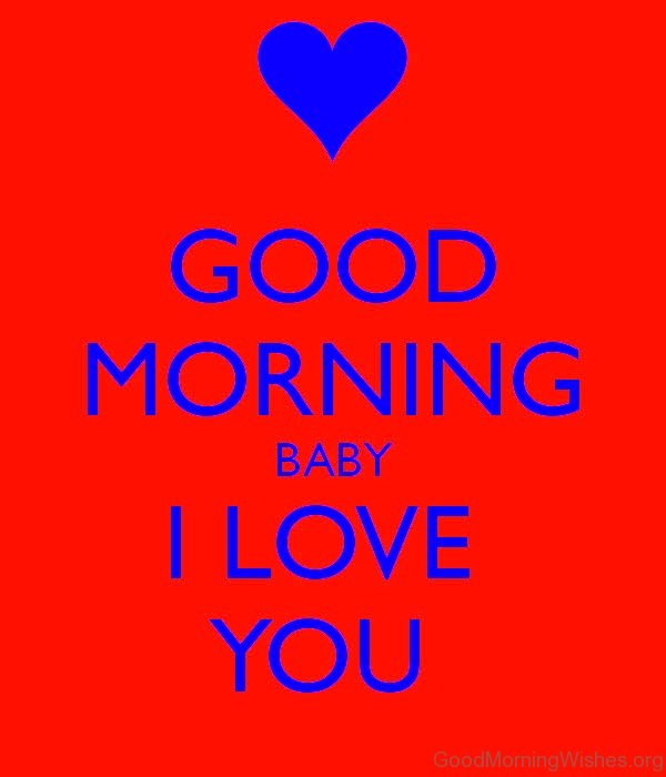 Good Morning Love You Pic : Good morning i love you wishes