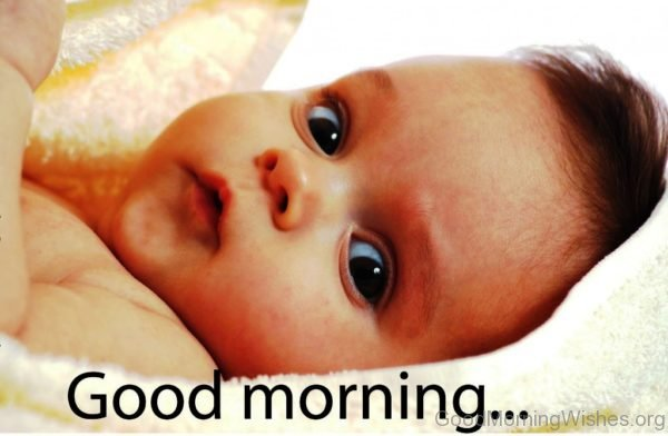 Good Morning Baby Picture