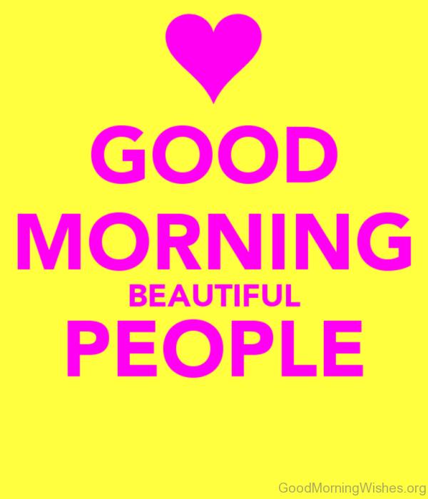 Good Morning Beautiful People 1