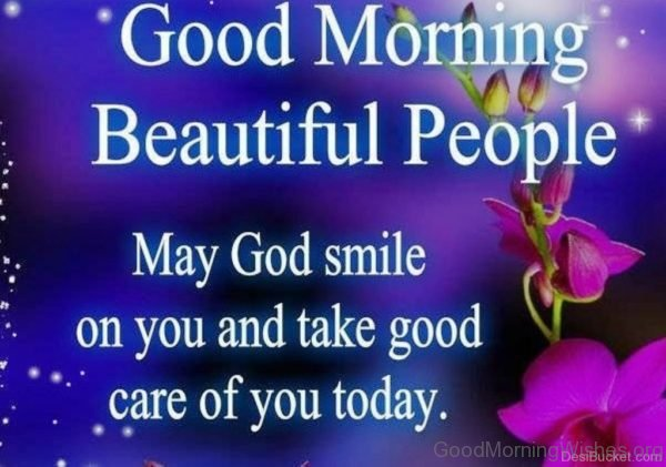Good Morning Beautiful People May God Smile On You