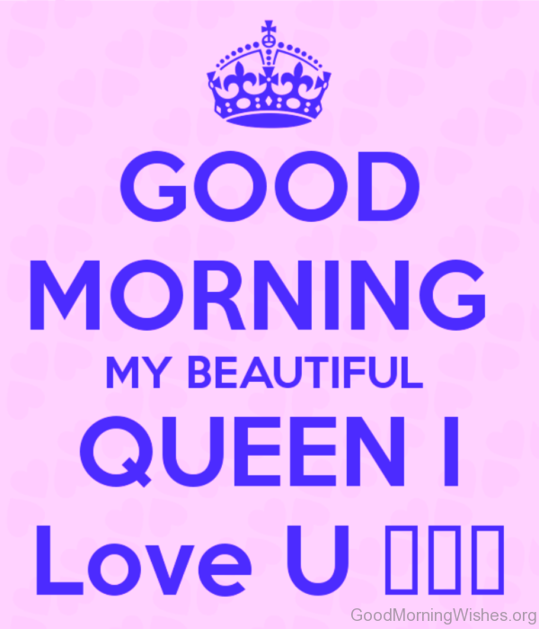 Good Morning Beautiful Queen I Love You