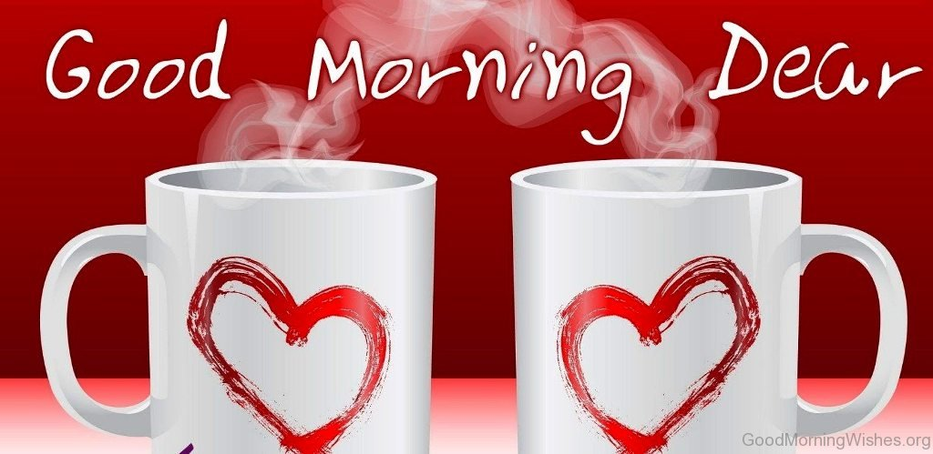 Good Morning Dear Images : Good morning dear wishes