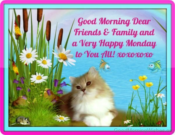 Good Morning Dear Friends And Family