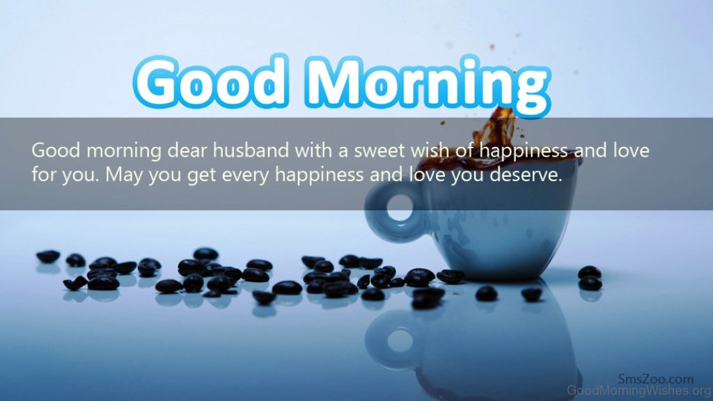 Good Morning Love Dear : Good morning wishes for husband