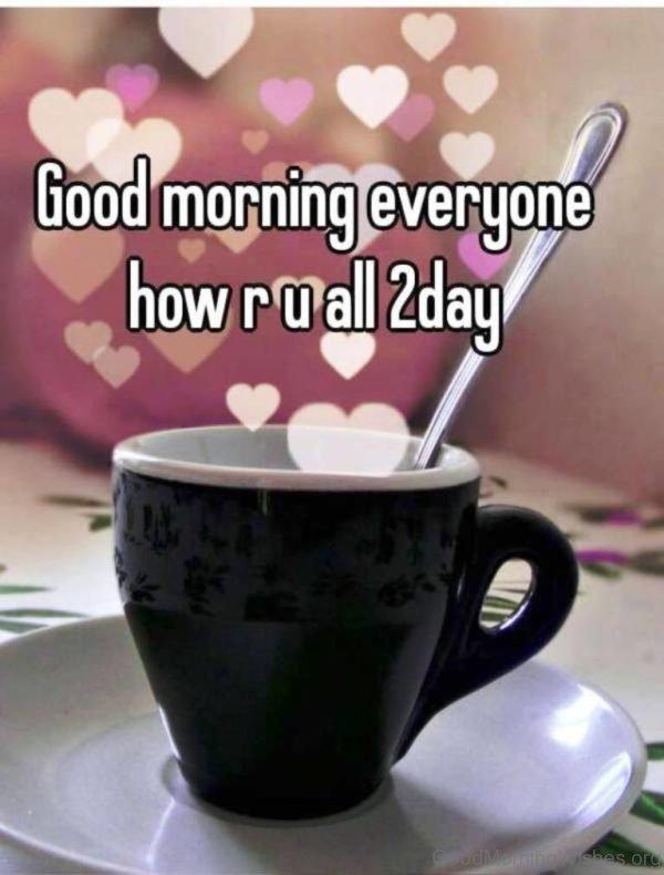 Good Morning Everyone Photo