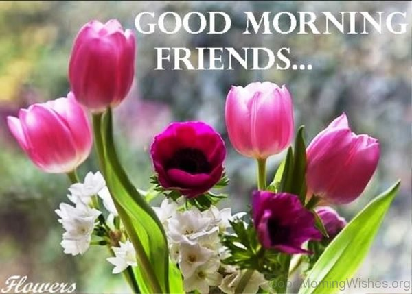 Good Morning Flowers For A Friend