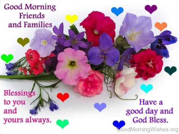 Good Morning Friends And Families