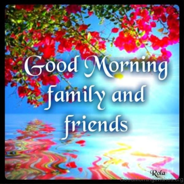 Good Morning Friends And Family Images