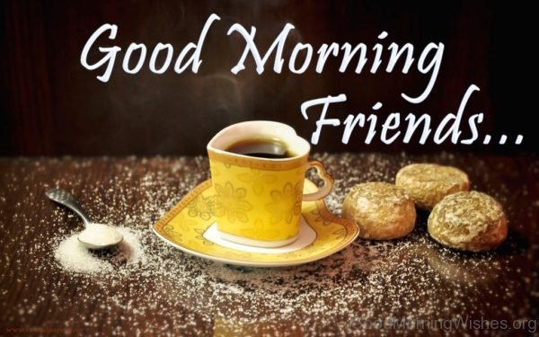 Good Morning Friends With Tea Cup