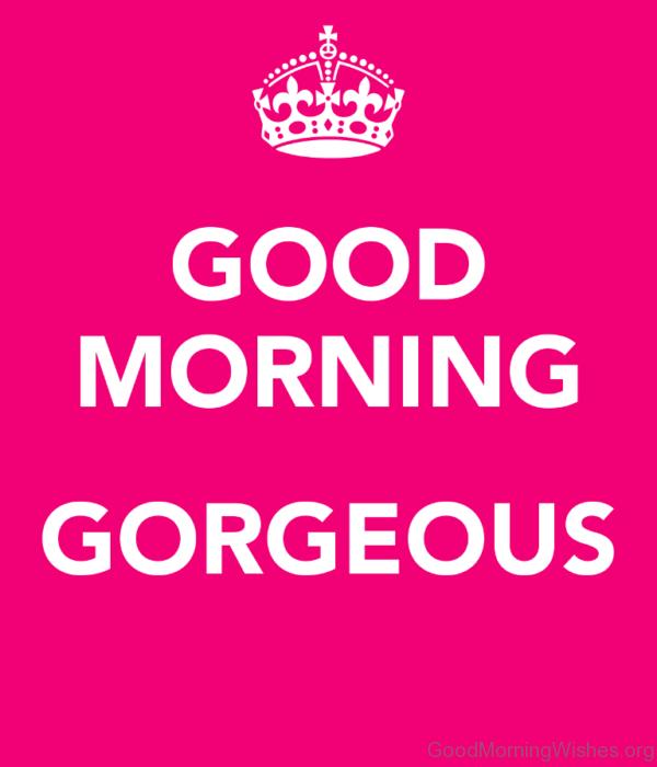 Good Morning Gorgeous Image
