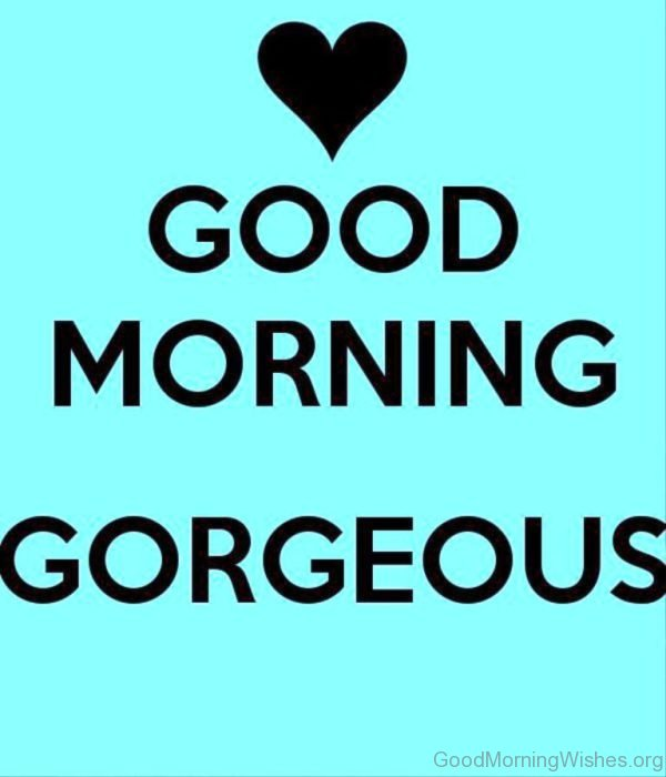 Good Morning Gorgeous Picture