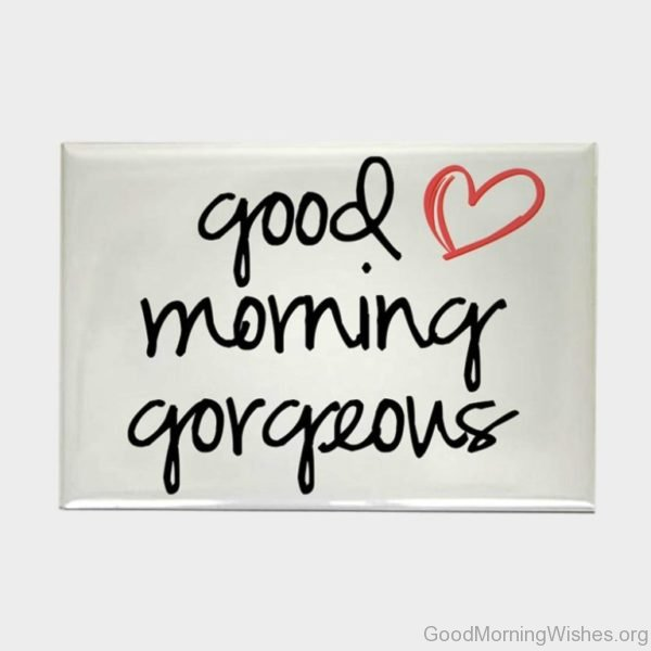 Good Morning Gorgeous With Heart