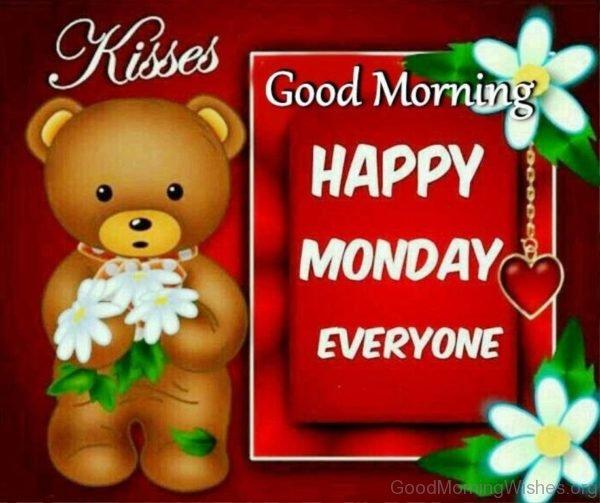 Good Morning Happy Monday Everyone