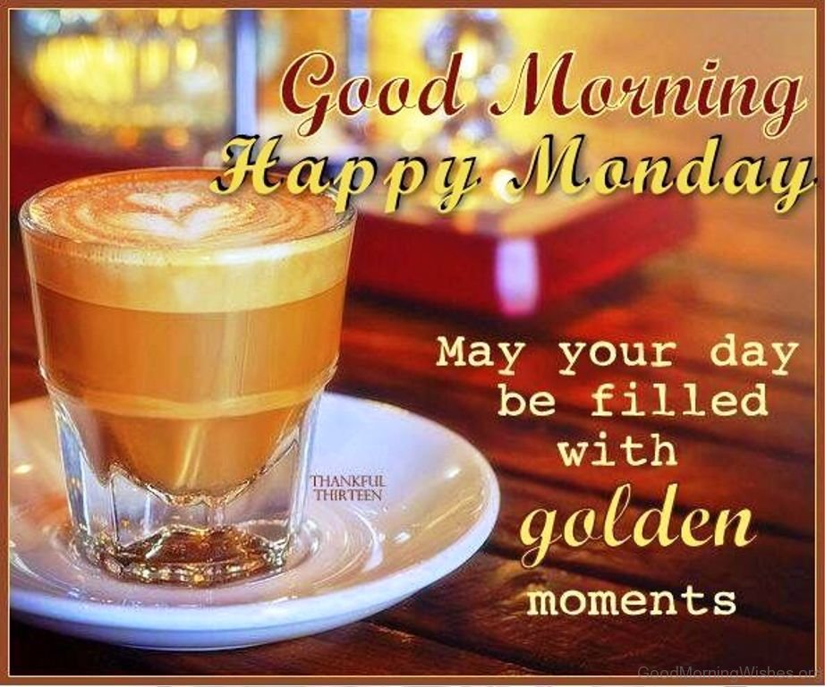 34 monday good morning wishes good morning happy monday may your day be filled with golden moments voltagebd Gallery