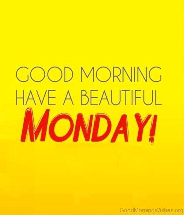 Good Morning Have A Beautiful Monday Image