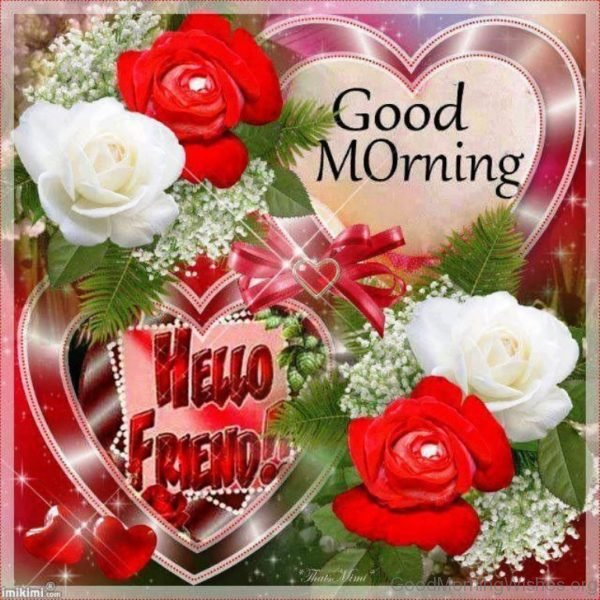 Good Morning Hello Friend