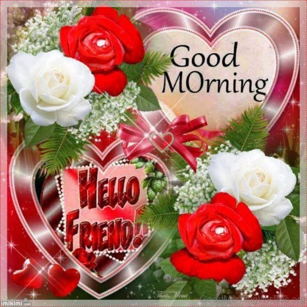 Good Morning Hello Friends