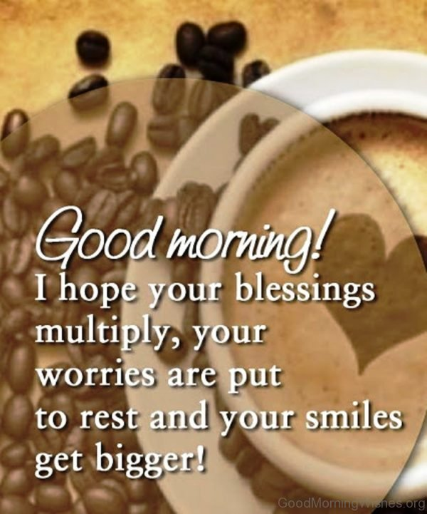 Good Morning I Hope Your Blessings Multiply