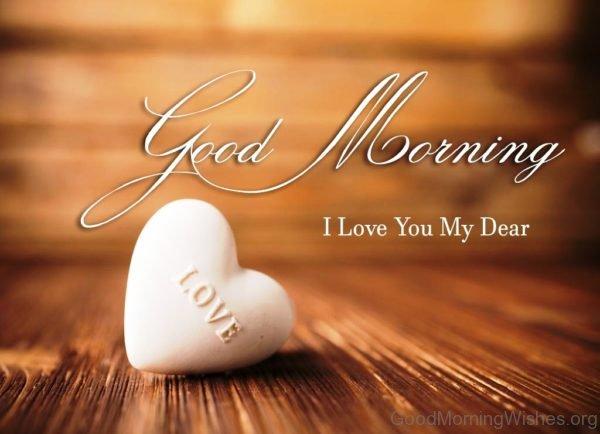 Good Morning I Love You My Dear 1