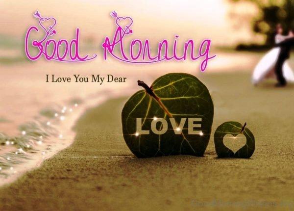 Good Morning I Love You My Dear Love