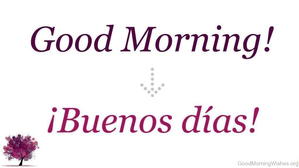 How do you say good morning handsome in spanish