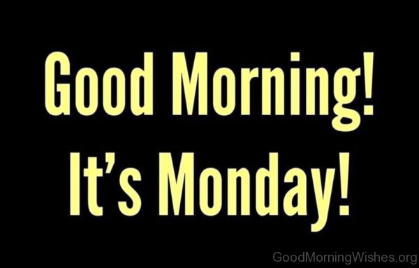 Good Morning Its Monday
