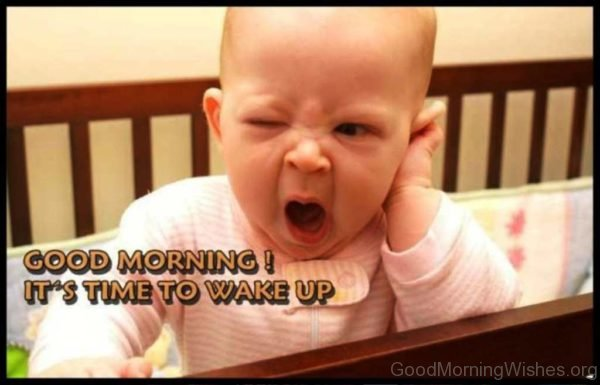Good Morning Its Time To Wake Up