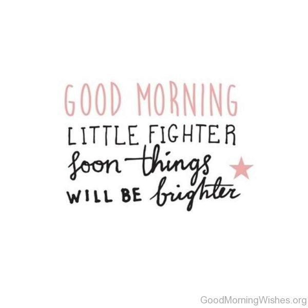 Good Morning Little Fighter