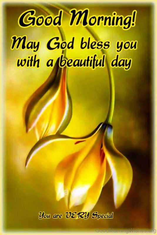 Good Morning May God Bless You With A Beautiful Day