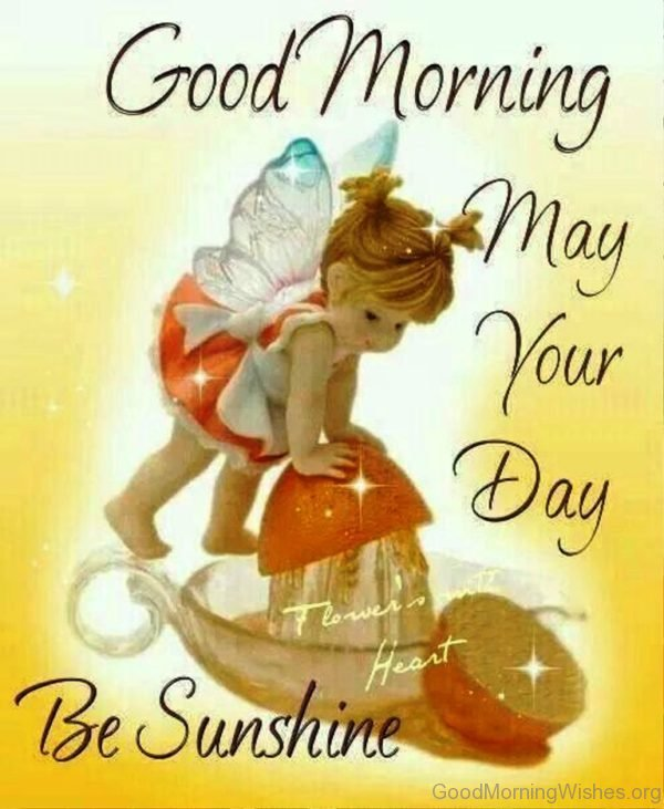 Good Morning May Your Day Be Sunshine