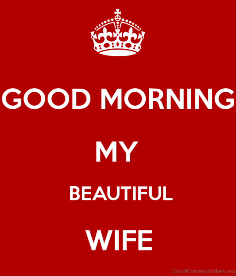 good morning my beautiful wife