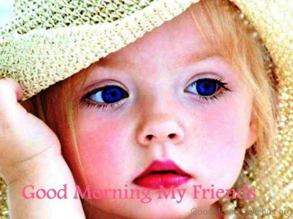 Good Morning My Friends 1