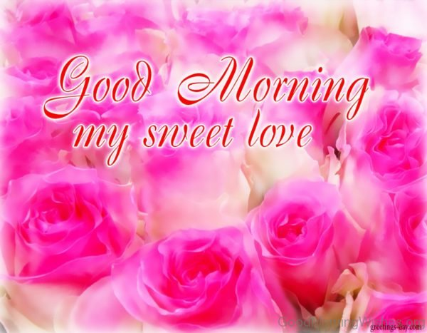 Good Morning My Sweet Love 1