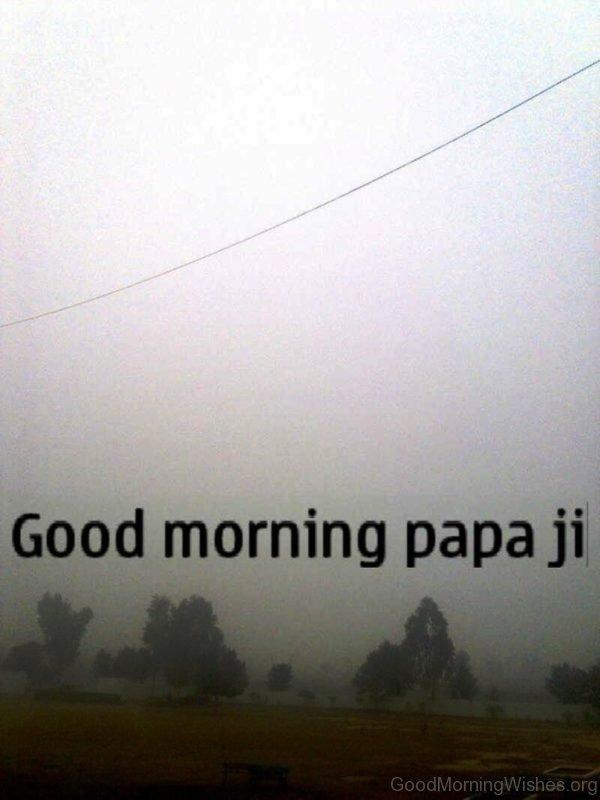 Good Morning Papa Ji