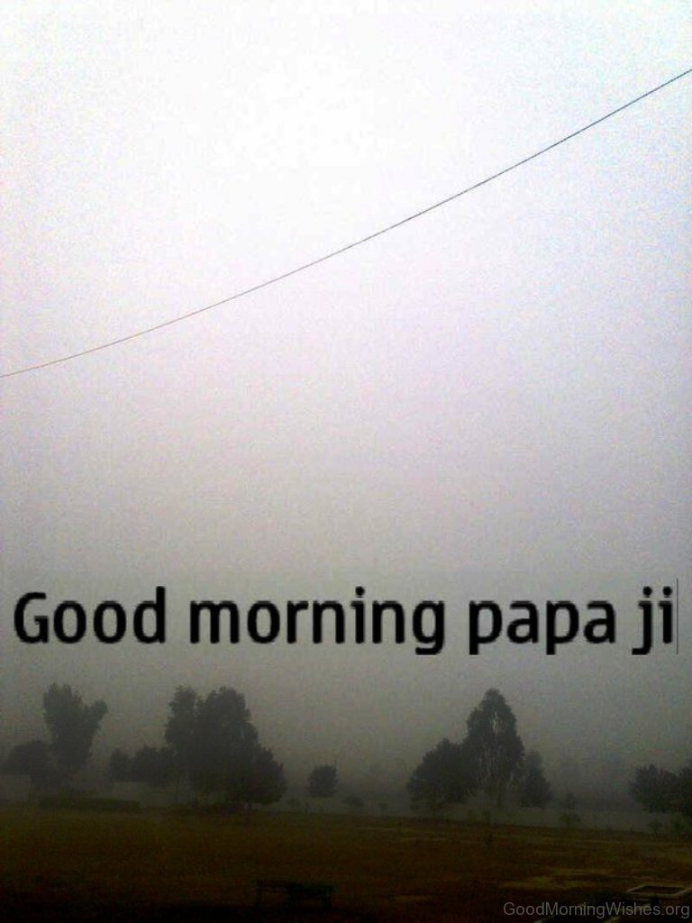Good Morning Ji : Good morning wishes for dad