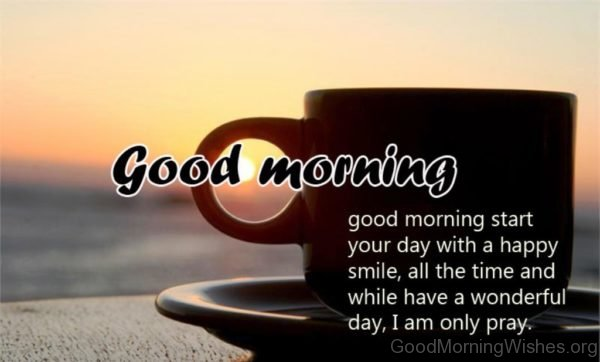 Good Morning Start Your Day With A Happy Smile