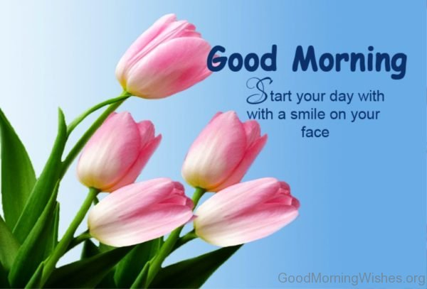 Good Morning Start Your Day With A Smile On Your Face